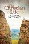 The Christian Life: A Human Impossibility - Kerry Skinner