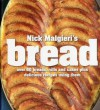 Nick Malgieri's Bread: over 60 breads, rolls and cakes plus delicious recipes using them - Nick Malgieri, Romulo Yanes
