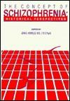 Concept of Schizophrenia: Historical Perspectives - John Howells