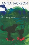 The Long Road to Teatime: Poems by Anna Jackson - Anna Jackson