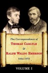 The Correspondence of Thomas Carlyle & Ralph Waldo Emerson 1834-72, Vol 1 - Ralph Waldo Emerson, Thomas Carlyle