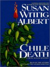Chile Death (China Bayles Series #7) - Susan Wittig Albert