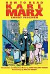 How to Read Karl Marx - Ernst Fischer, Franz Marek