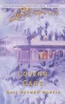 Loving Care - Gail Gaymer Martin