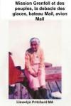 Mission Grenfell Et Des Peuples, La Debacle Des Glaces, Bateau Mail, Avion Mail,: Photo de La Couverture: Mme Kojak Sur Le 1966 Nain Wharfe Mai; Photo - Llewelyn Pritchard, Val McDermid