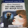 No Orchids by Request - Essie Summers