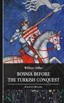 Bosnia before the Turkish Conquest (Scripta Minora #1) - William Miller