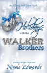 Holidays with the Walker Brothers (Alluring Indulgence, #4) - Nicole Edwards