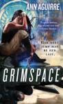 Grimspace - Ann Aguirre