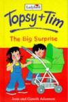 The Big Surprise (Topsy + Tim, #2) - Jean Adamson, Gareth Adamson