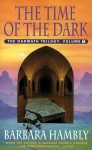 The Time Of The Dark: Darwath Trilogy Volume 1 - Barbara Hambly