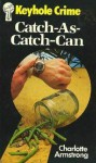 Catch-As-Catch-Can - Charlotte Armstrong