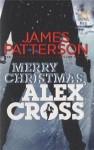 Merry Christmas, Alex Cross: (Alex Cross 19) - James Patterson