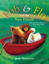 Ebb and Flo and the New Friend - Jane Simmons