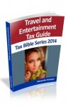 Tax Guide for Auto, Travel & Entertainment 2014 (Tax Bible Series) - Alexander Schaper, William Stewart, John Schaper