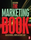The Marketing Book, Sixth Edition - Michael Baker, Susan Hart