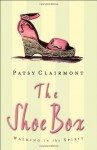 The Shoe Box: Walking in the Spirit - Patsy Clairmont
