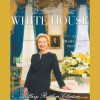An Invitation To The White House : At Home With History - Hillary Rodham Clinton, Carl Sferrazza Anthony