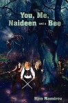 You, Me, Naideen and a Bee - Ken Ramirez