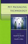 Pet Packaging Technology - David W. Brooks, David Brooks