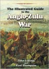 Illustrated Guide to the Anglo-Zulu War - John Laband, Paul Thompson