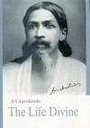 The Life Divine - Śrī Aurobindo