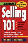 Selling 101: Essential Selling Skills for Business Owners and Non-Sales People - Michael McGaulley