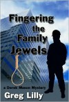 Fingering the Family Jewels - Greg Lilly