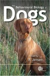 The Behavioural Biology of Dogs: (Cabi Publishing) - P. Jensen