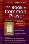 The Book of Common Prayer: A Spiritual Treasure Chest Selections Annotated & Explained - C.K. Robertson, Katherine Jefferts Schori, Desmond Tutu