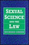 Sexual Science and the Law - Richard Green
