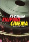 Re-Viewing Filipino Cinema - Bienvenido L. Lumbera