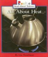 All about Heat (Rookie Read-About Science) - Lisa Trumbauer