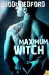Maximum Witch - Jodi Redford