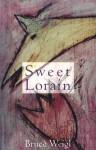 Sweet Lorain - Bruce Weigl