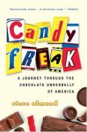 Candyfreak: A Journey through the Chocolate Underbelly of America (Harvest Book) - Steve Almond