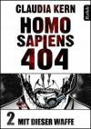 Mit dieser Waffe (Homo Sapiens 404, #2) - Claudia Kern