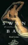Swan Bay: A Novel of Destiny, Desire and Death - Rod Jones