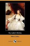 My Lady's Money (Dodo Press) - Wilkie Collins