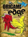 Origami on the Edge - Xander Arena