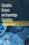 Education, Science and Knowledge Capitalism: Creativity and the Promise of Openness - Michael A. Peters