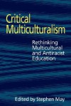 Critical Multiculturalism - Stephen May