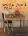 World Food Cafe - Chris Caldicott, Carolyn Caldicott, James Merrell