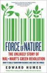 Force of Nature: The Unlikely Story of Wal-Mart's Green Revolution - Edward Humes
