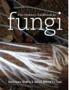 21st Century Guidebook to Fungi [With CDROM] - David Moore, Geoff Robson, Tony Trinci