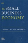 The Small Business Economy December 2008, A Report to the President: A Report to the President - Small Business Administration (U.S.)