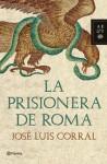 La prisionera de Roma - José Luis Corral
