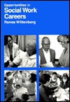 Opportunities in Social Work Careers - Renee Wittenberg