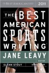 The Best American Sports Writing 2011 - Jane Leavy, Glenn Stout