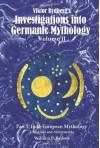 Viktor Rydberg's Investigations Into Germanic Mythology, Volume II, Part 1: Indo-European Mythology - William P. Reaves, Viktor Rydberg